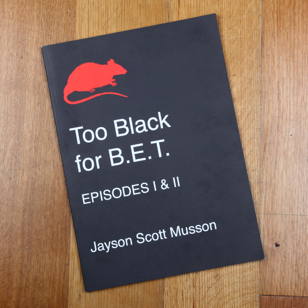 Too Black for B.E.T. Book